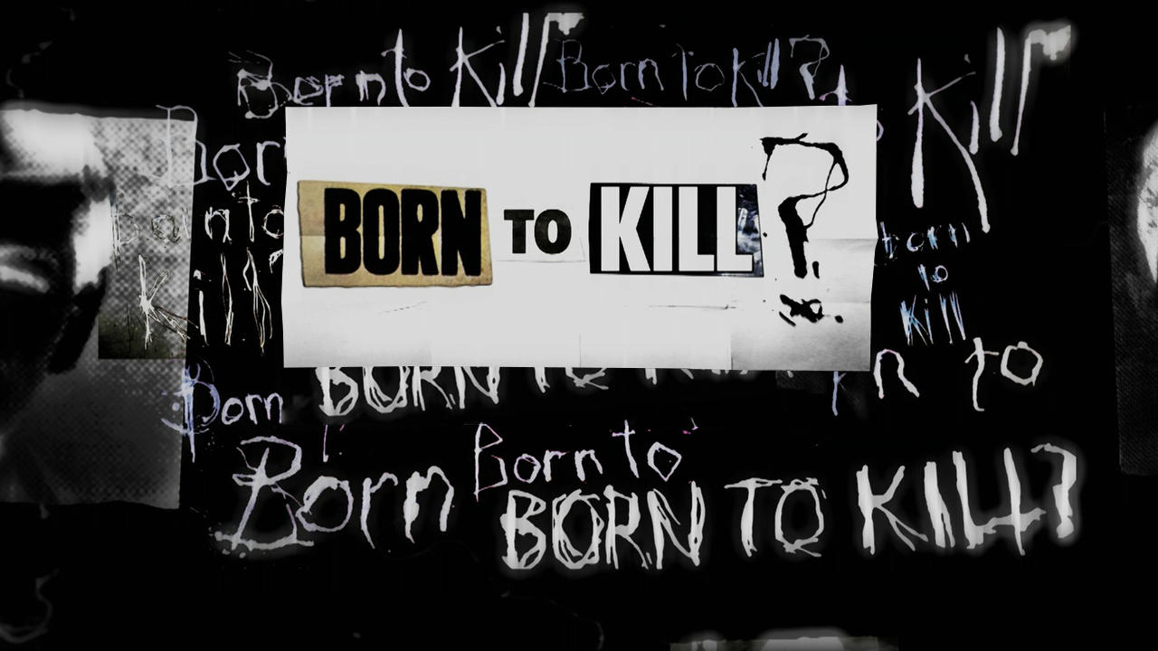 Born to Kill