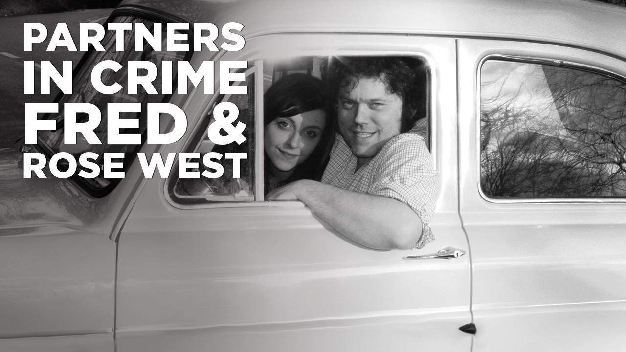 Partners in Crime: Fred and Rose West