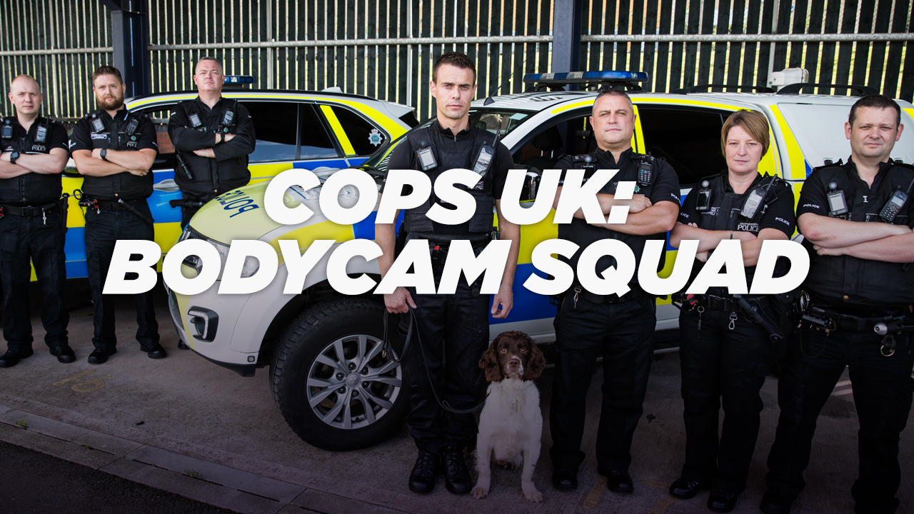 Cops UK: Bodycam Squad