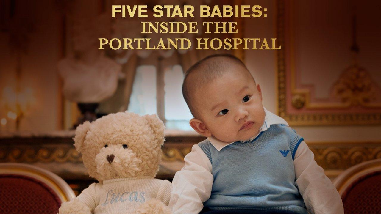 Five Star Babies: Inside the Portland Hospital