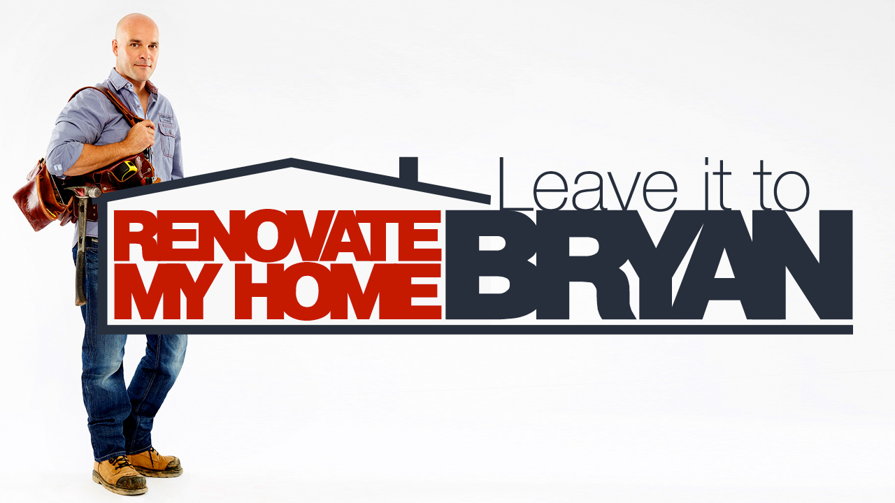 Renovate My Home: Leave it to Bryan
